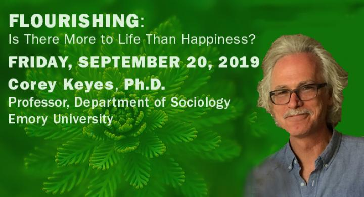 Corey Keyes on Flourishing: Is There More to Life than Happiness