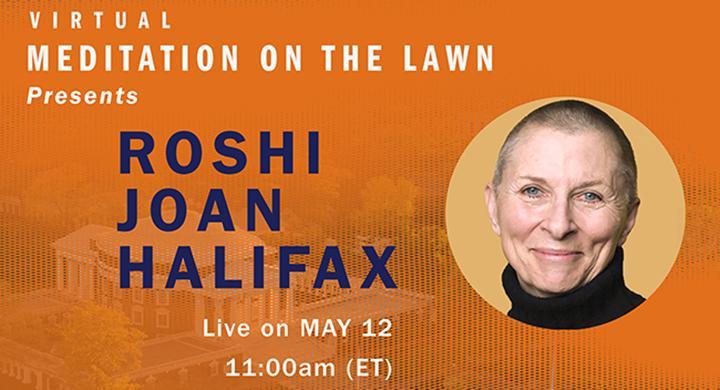 Live Meditation with Roshi Joan Halifax
